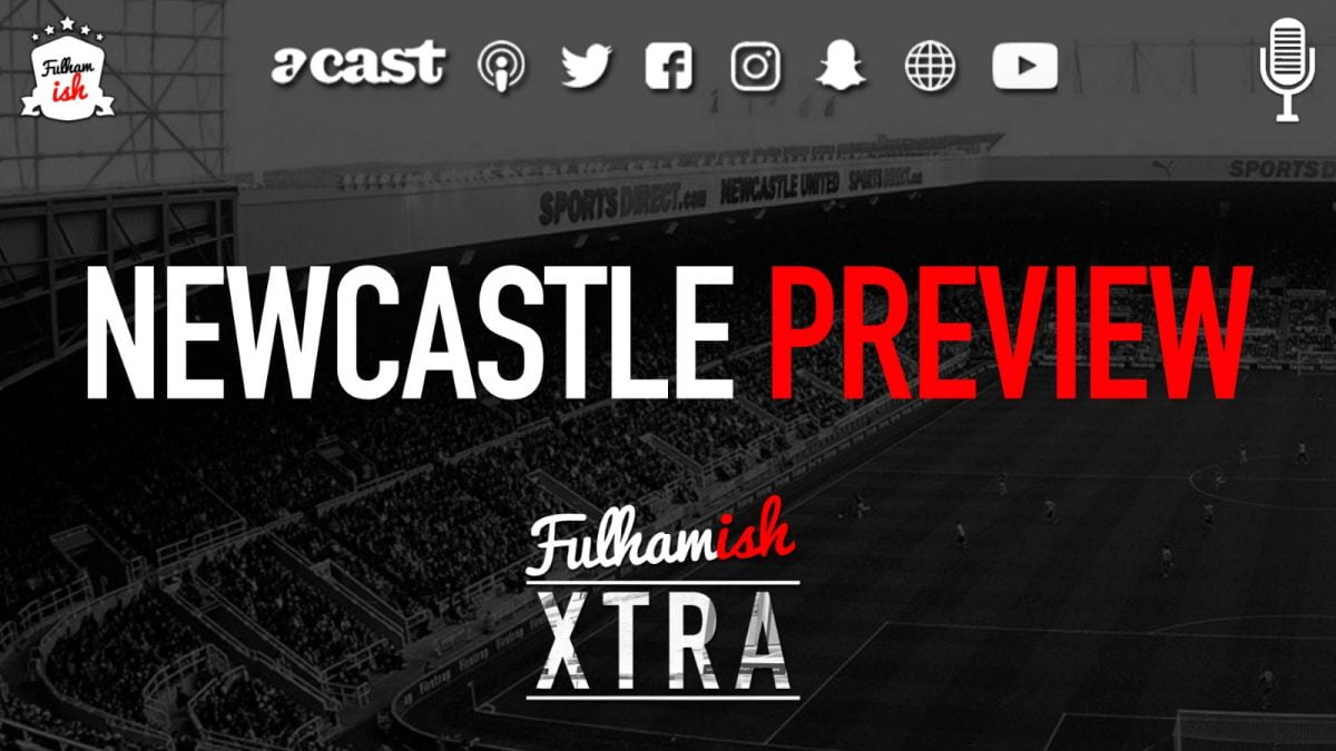 Newcastle Preview (Xtra) | Fulhamish